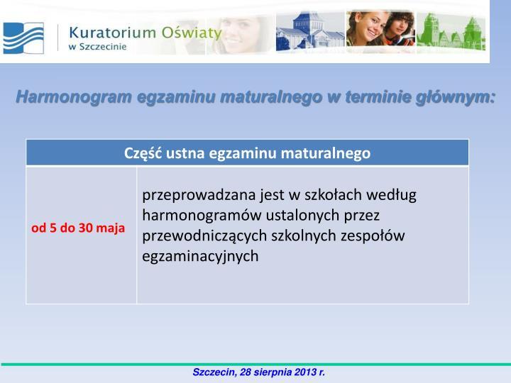 Harmonogram egzaminu maturalnego w terminie głównym: