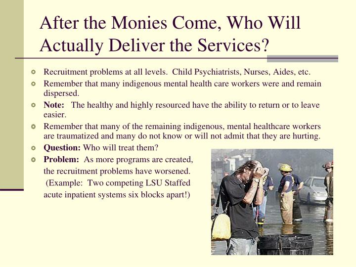After the Monies Come, Who Will Actually Deliver the Services?
