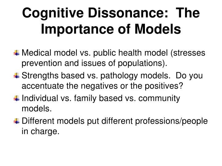 Cognitive Dissonance:  The Importance of Models
