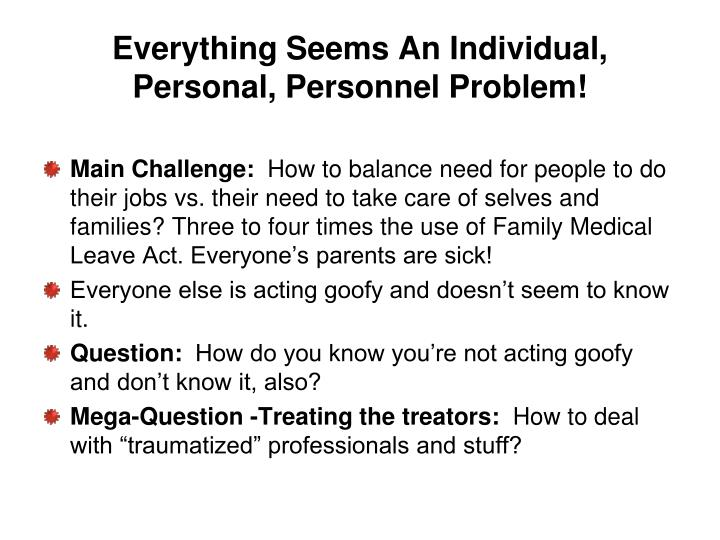 Everything Seems An Individual, Personal, Personnel Problem!