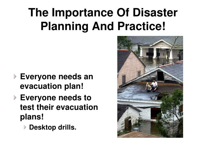 The Importance Of Disaster Planning And Practice!