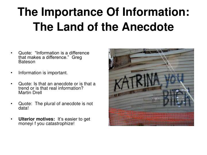 The Importance Of Information:  The Land of the Anecdote