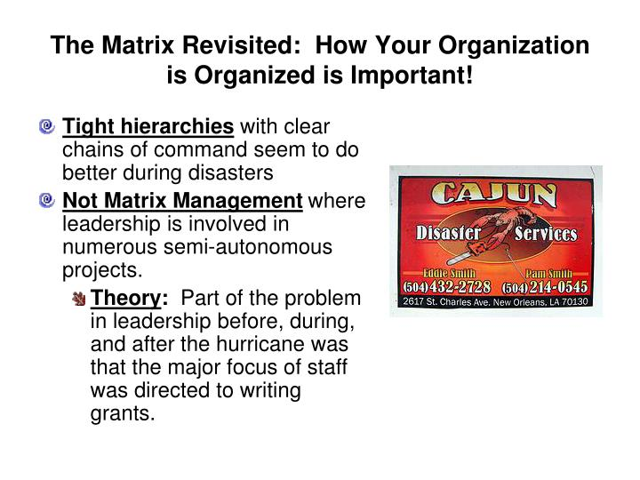 The Matrix Revisited:  How Your Organization is Organized is Important!