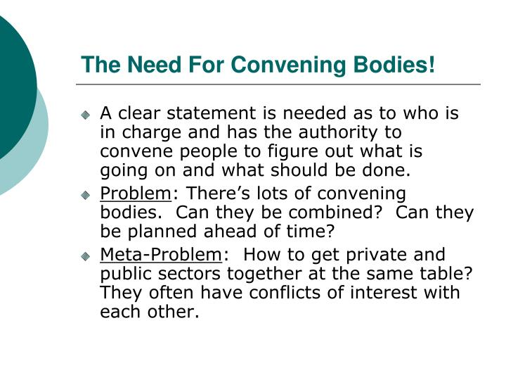 The Need For Convening Bodies!