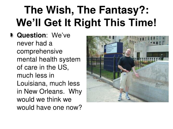 The Wish, The Fantasy?:  We'll Get It Right This Time!