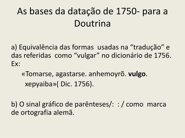 As bases da datação de 1750- para a Doutrina