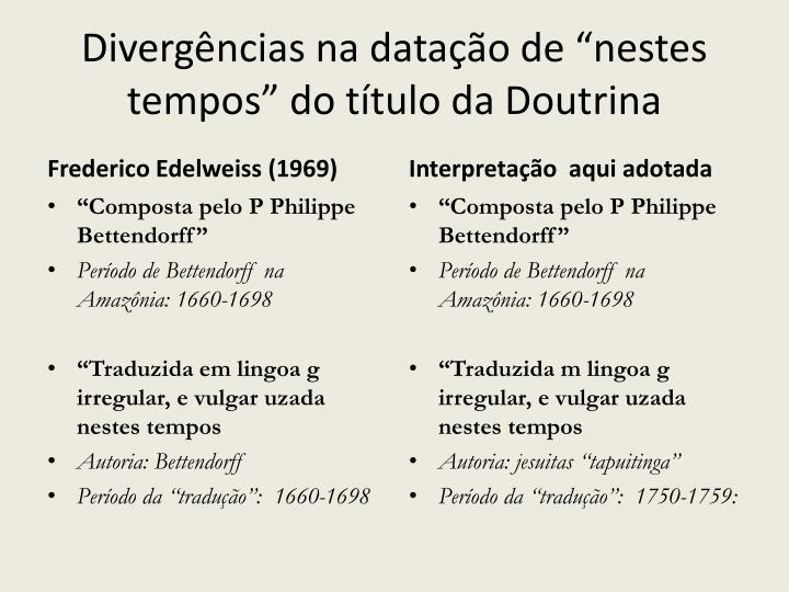 """Divergências na datação de """"nestes tempos"""" do título da Doutrina"""