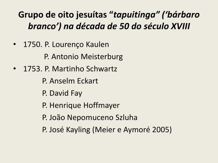 """Grupo de oito jesuítas """""""
