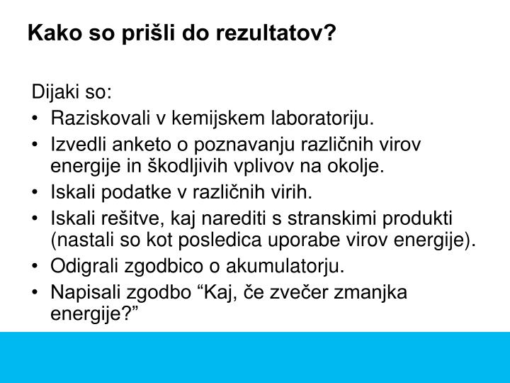 Kako so prišli do rezultatov?