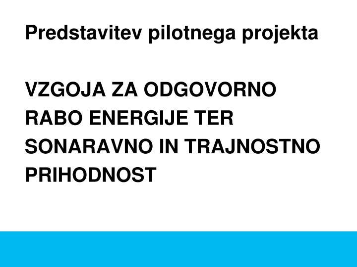 Predstavitev pilotnega projekta