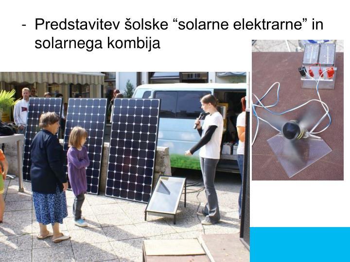 """Predstavitev šolske """"solarne elektrarne"""" in solarnega kombija"""