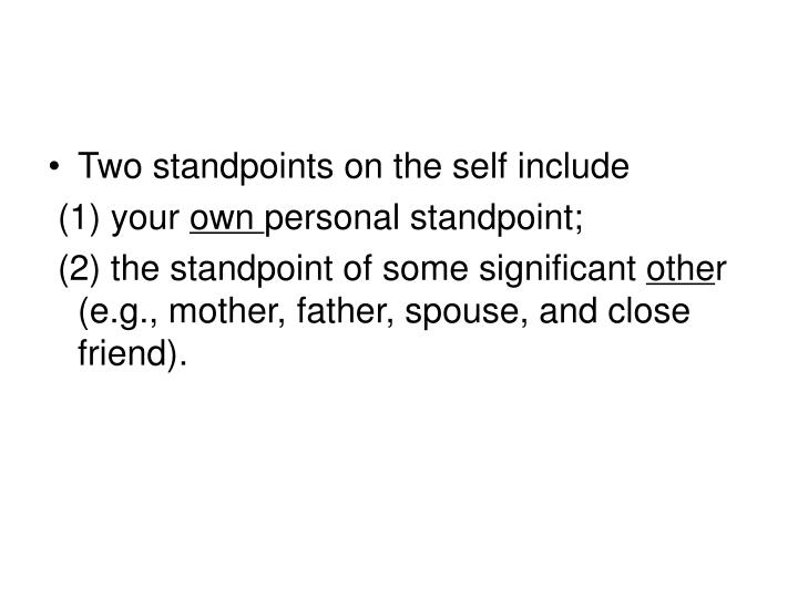 Two standpoints on the self include