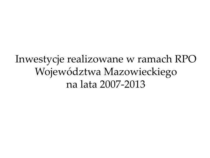 Inwestycje realizowane w ramach RPO