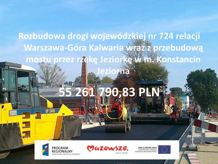 Rozbudowa drogi wojewódzkiej nr 724 relacji Warszawa-Góra Kalwaria wraz z przebudową mostu przez rzekę Jeziorkę w m. Konstancin Jeziorna