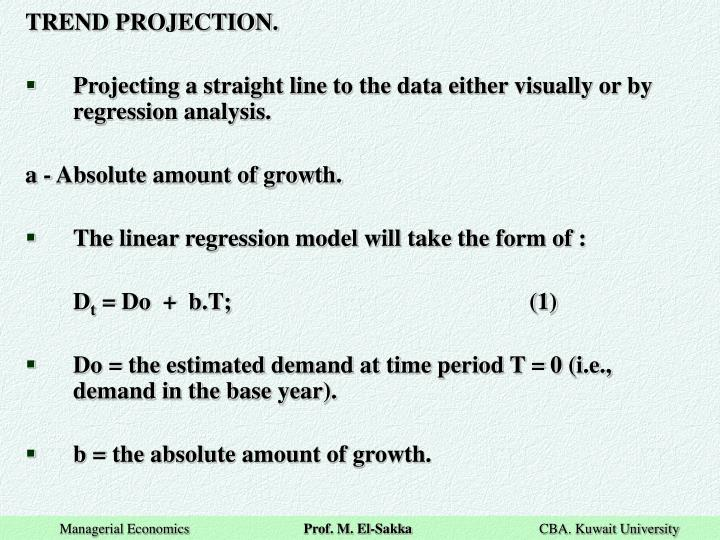 TREND PROJECTION.