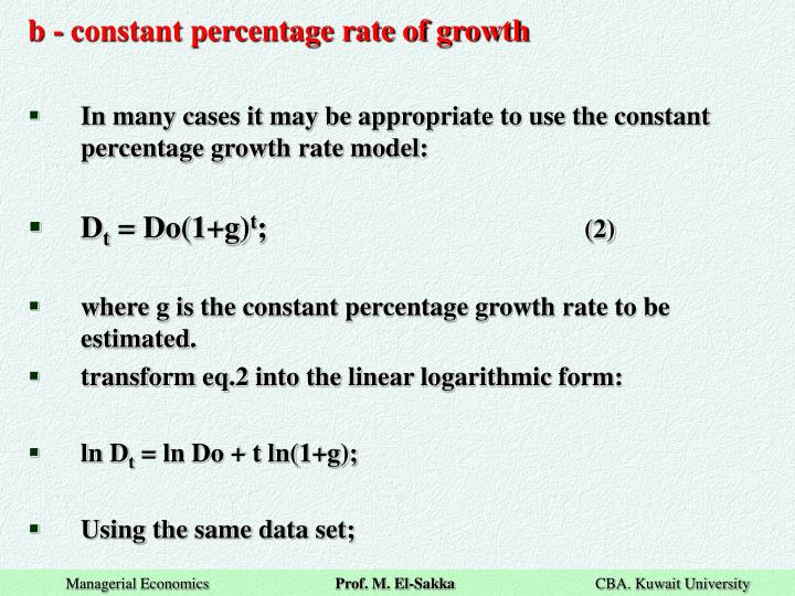 b - constant percentage rate of growth