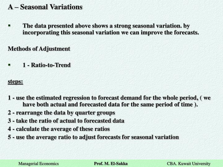 A – Seasonal Variations