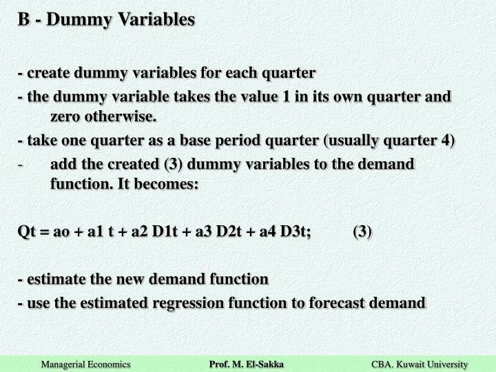 B - Dummy Variables