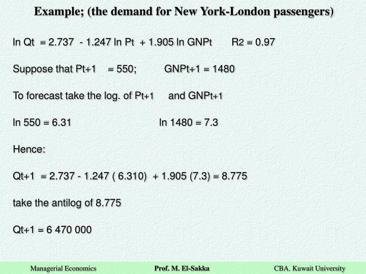 Example; (the demand for New York-London passengers)