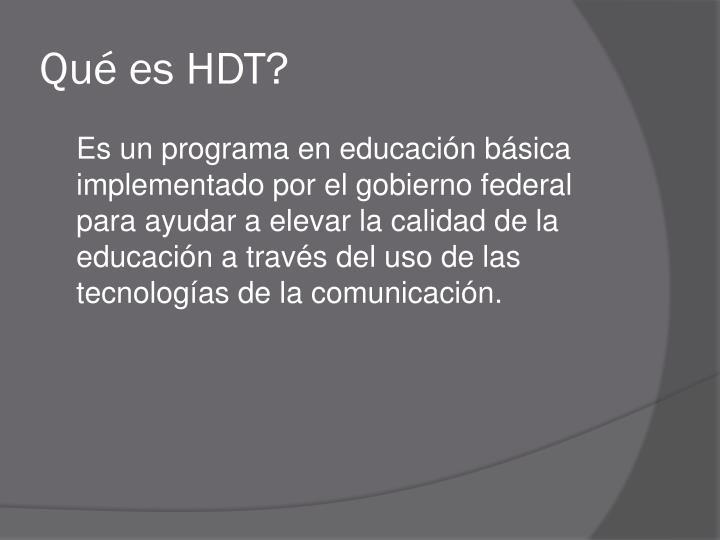 Qué es HDT?