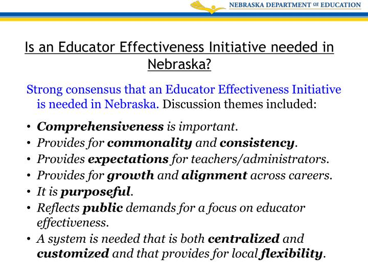 Strong consensus that an Educator Effectiveness Initiative is needed in Nebraska.