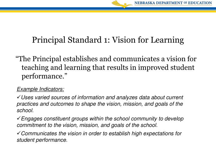 """""""The Principal establishes and communicates a vision for teaching and learning that results in improved student performance."""""""