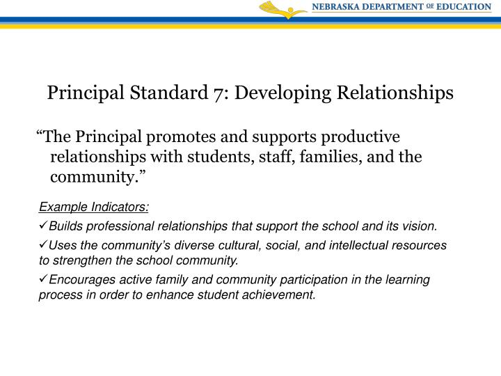 """""""The Principal promotes and supports productive relationships with students, staff, families, and the community."""""""