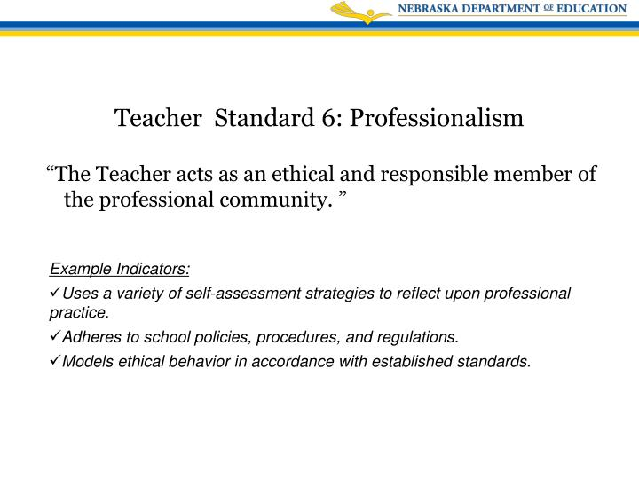 """""""The Teacher acts as an ethical and responsible member of the professional community. """""""
