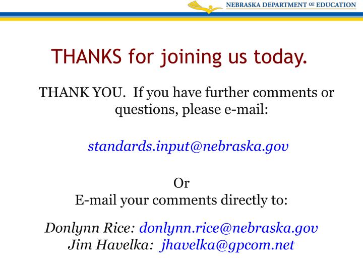 THANK YOU.  If you have further comments or questions, please e-mail: