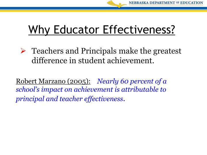Teachers and Principals make the greatest difference in student achievement.