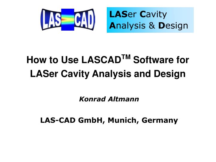 How to Use LASCAD
