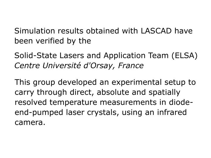 Simulation results obtained with LASCAD have been verified by the