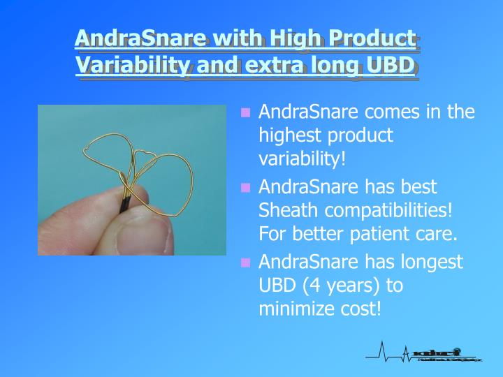 AndraSnare with High Product Variability and extra long UBD