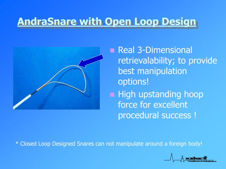 Andrasnare with open loop design