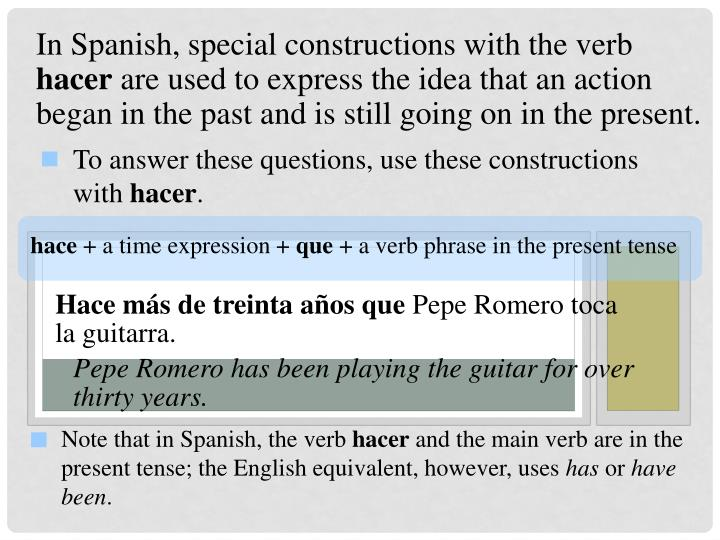 In Spanish, special constructions with the verb