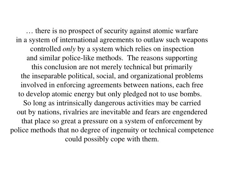 … there is no prospect of security against atomic warfare