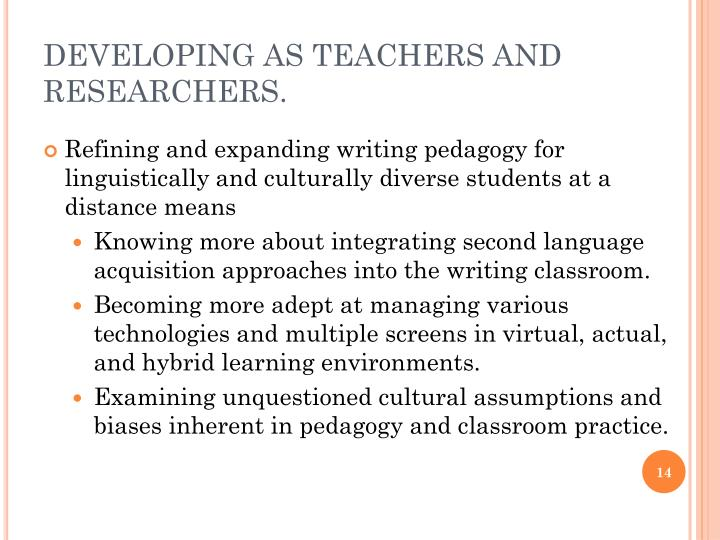 DEVELOPING AS TEACHERS AND RESEARCHERS.