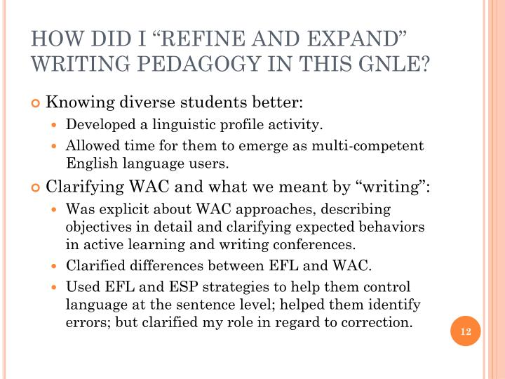 "HOW DID I ""REFINE AND EXPAND"" WRITING PEDAGOGY IN THIS GNLE?"