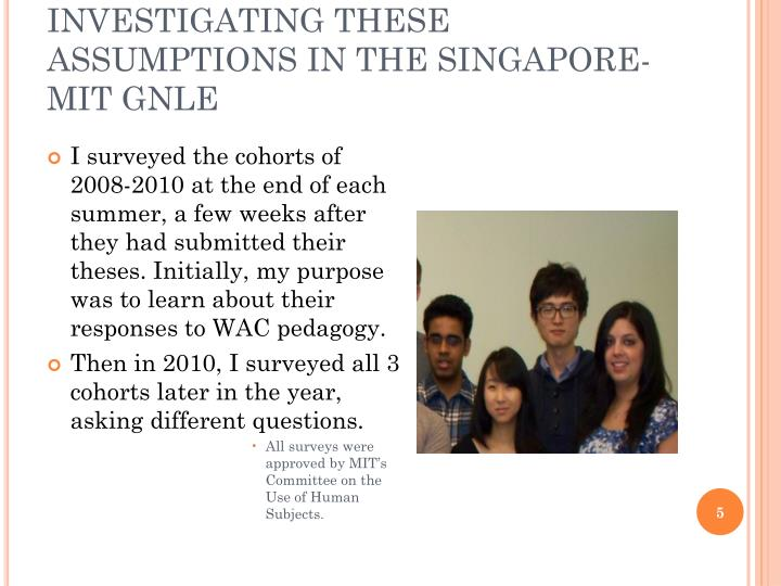 INVESTIGATING THESE ASSUMPTIONS IN THE SINGAPORE-MIT GNLE