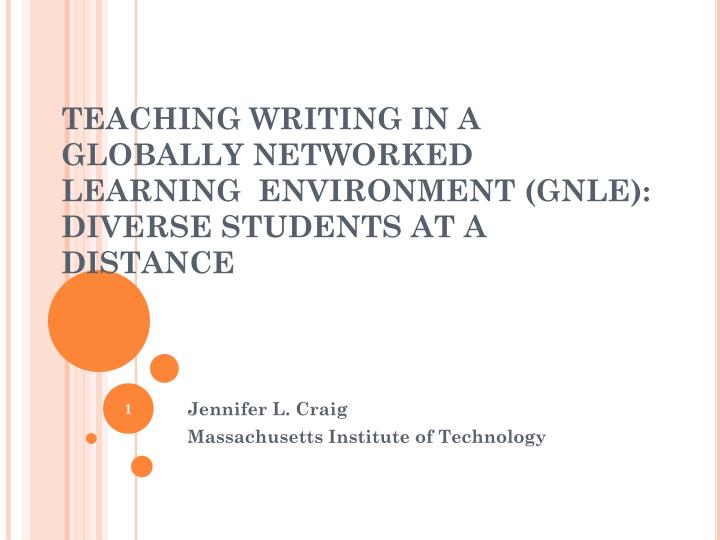 Teaching writing in a globally networked learning environment gnle diverse students at a distance