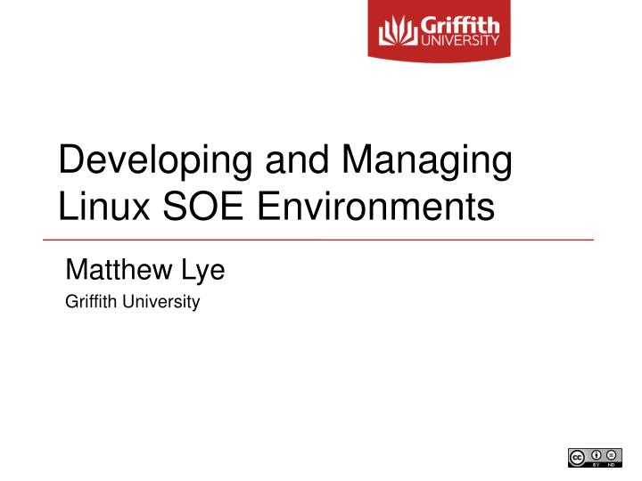Developing and Managing Linux SOE Environments