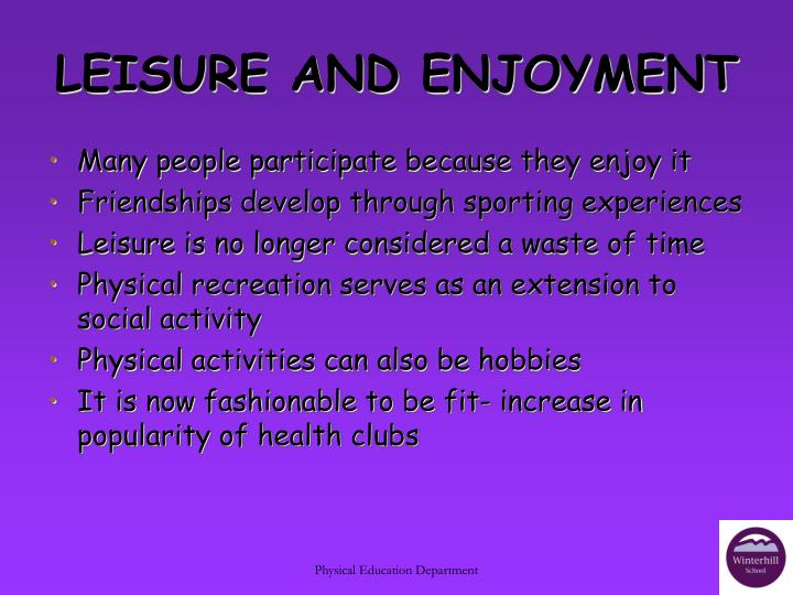 LEISURE AND ENJOYMENT