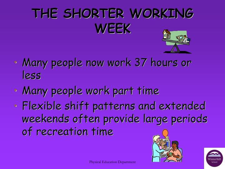 THE SHORTER WORKING WEEK
