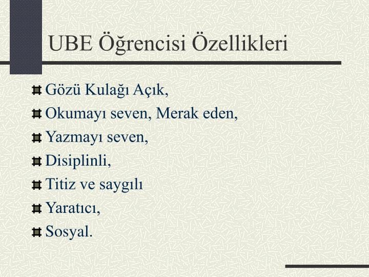UBE Öğrencisi Özellikleri