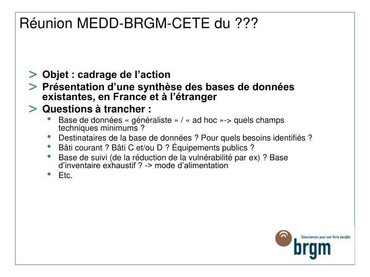Réunion MEDD-BRGM-CETE du ???