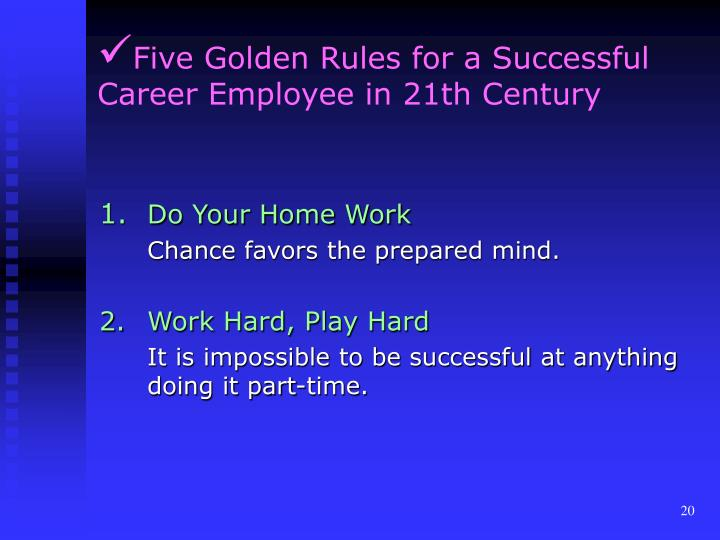 Five Golden Rules for a Successful Career Employee in 21th Century