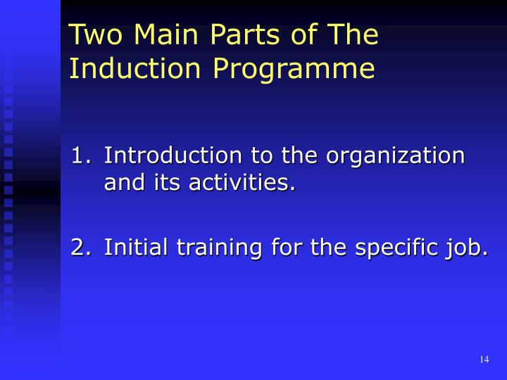 Two Main Parts of The Induction Programme