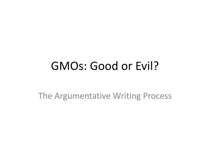 GMOs: Good or Evil?