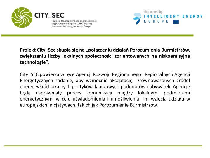"""Projekt City_Sec skupia się na """"połączeniu działań Porozumienia Burmistrzów, zwiększeniu liczby lokalnych społeczności zorientowanych na niskoemisyjne technologie""""."""