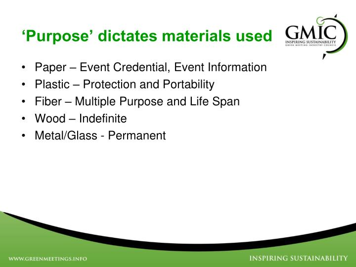 Purpose dictates materials used